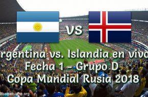 Partido Argentina vs Islandia en VIVO Copa Mundial Rusia 2018 Este Sábado 16 Junio 2018