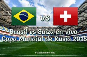 Brasil vs Suiza en vivo y Directo Copa Mundial Rusia 2018