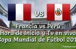 Francia vs Perú Hora y Canal de Transmisión Copa Mundial 2018