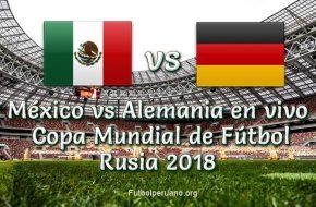 México vs Alemania en vivo Copa Mundial 2018