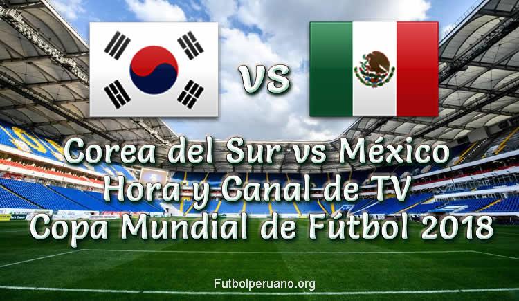 México vs Corea del Sur en vivo Copa Mundial 2018