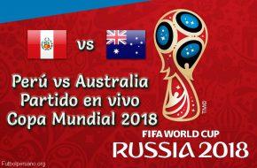 Perú vs Australia en VIVO Copa Mundial Rusia 2018 Este Martes 26 Junio 2018