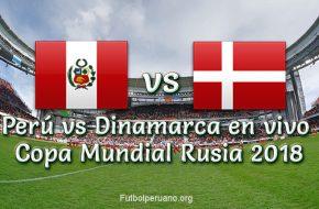 Perú vs Dinamarca en vivo Copa Mundial Rusia 2018