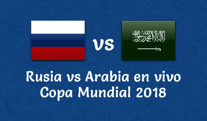 Rusia vs Arabia Saudita en vivo Copa Mundial Rusia 2018