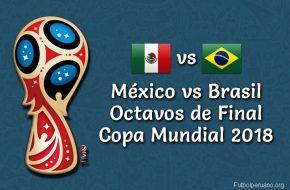 México vs Brasil en VIVO Online Copa Mundial Rusia 2018