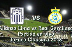 Alianza Lima vs Real Garcilaso en vivo Torneo Clausura 2018