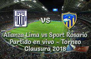 Alianza Lima vs Sport Rosario Torneo Clausura 2018