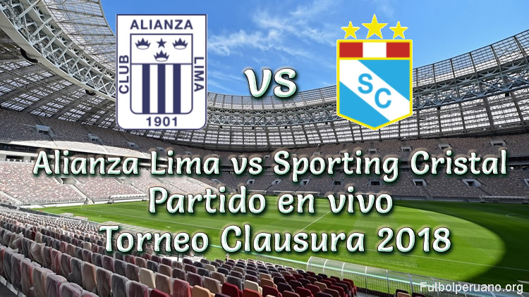 Alianza Lima vs Sporting Cristal en vivo Torneo Clausura 2018