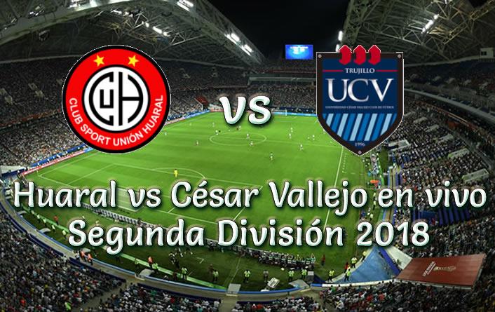 Huaral vs César Vallejo en VIVO Segunda División 2018