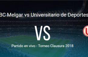 Melgar vs Universitario en VIVO Torneo Clausura 2018