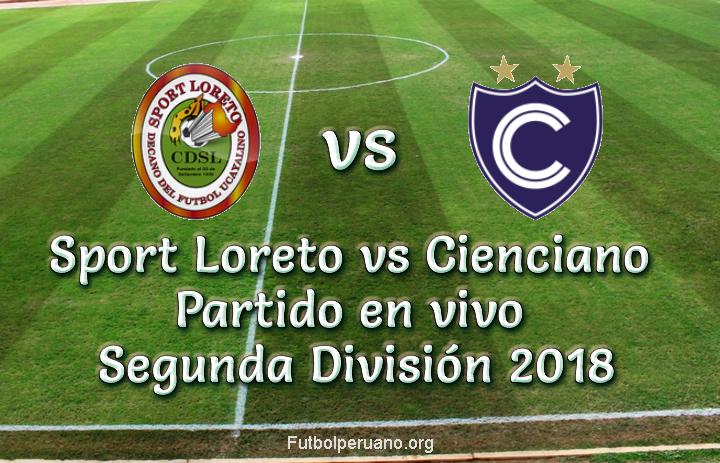 Sport Loreto vs Cienciano en VIVO Segunda División 2018