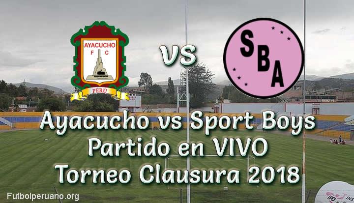 Ayacucho vs Sport Boys en VIVO Torneo Clausura 2018