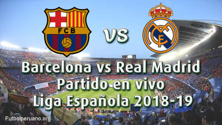 Barcelona Vs Real Madrid En Vivo Cl 225 Sico Liga Espa 241 Ola