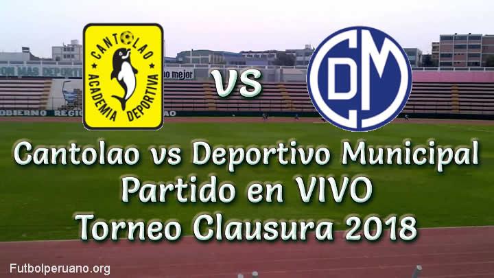 Cantolao vs Deportivo Municipal en VIVO Torneo Clausura 2018