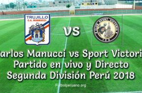 Carlos Manucci vs Sport Victoria en VIVO Segunda División 2018