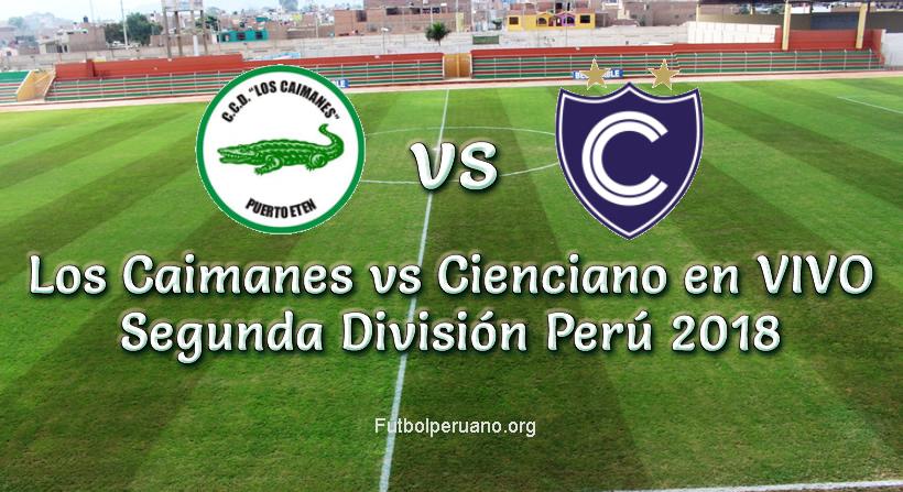 Los Caimanes vs Cienciano en VIVO Segunda División 2018