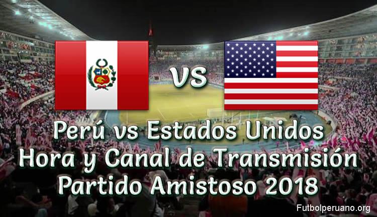 Perú vs Estados Unidos Hora y Canal de Transmisión Amistoso 2018