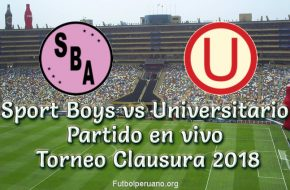 Sport Boys vs Universitario en VIVO Torneo Clausura 2018