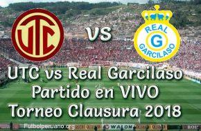 UTC vs Real Garcilaso en VIVO Torneo Clausura 2018