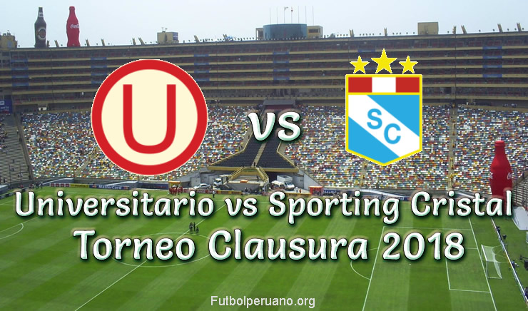 Universitario vs Sporting Cristal en VIVO Torneo Clausura 2018