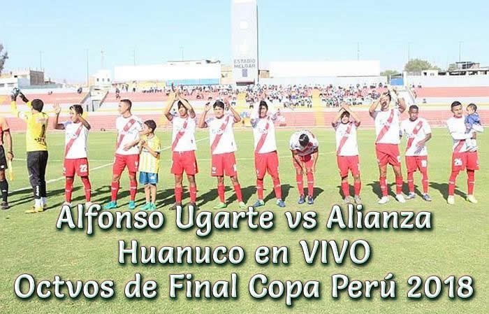 Alfonso Ugarte vs Alianza Huanuco en VIVO Copa Perú 2018