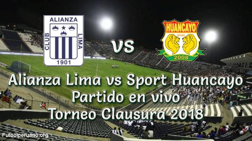 Alianza Lima vs Sport Huancayo en VIVO y Directo Torneo Clausura 2018