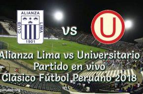 Alianza Lima vs Universitario en VIVO Clásico Torneo Clausura 2018