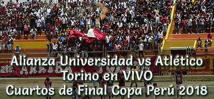 Alianza Universidad vs Atlético Torino en VIVO Copa Perú 2018