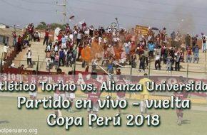 Atlético Torino vs. Alianza Universidad en vivo y directo Copa Peru 2018