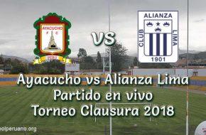 Ayacucho vs Alianza Lima en VIVO y Directo Torneo Clausura 2018