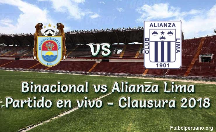 Binacional vs Alianza Lima en VIVO y Directo Torneo Clausura 2018