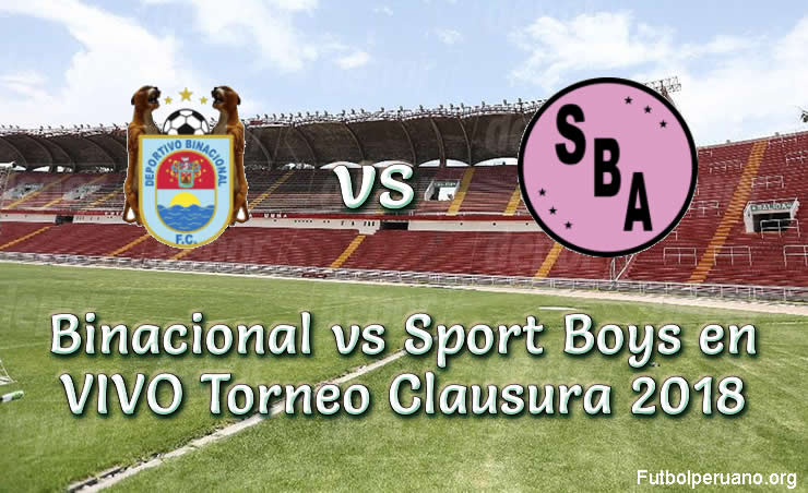 Binacional vs Sport Boys en VIVO Torneo Clausura 2018