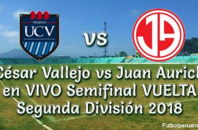César Vallejo vs Juan Aurich en VIVO Semifinal VUELTA Segunda División 2018
