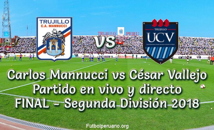 Carlos Mannucci vs César vallejo IDA Final Segunda División 2018