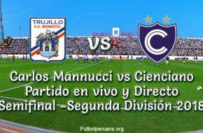 Carlos Mannucci vs Cienciano en VIVO VUELTA Semifinal Segunda División 2018
