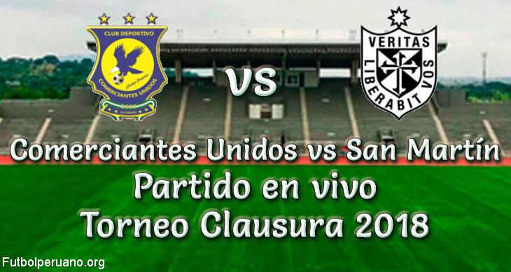 Comerciantes Unidos vs San Martín en vivo Torneo Clausura 2018