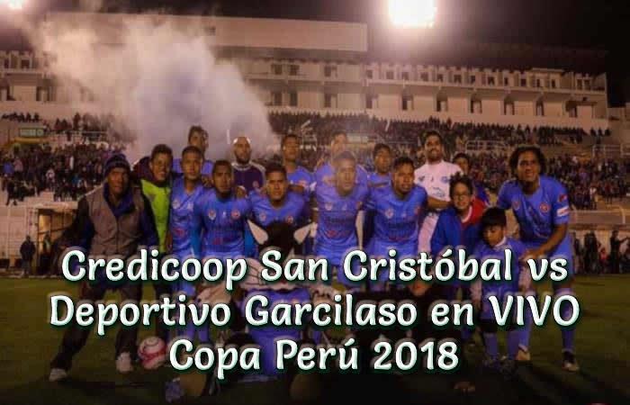 Credicoop San Cristóbal vs Deportivo Garcilaso Copa Perú 2018
