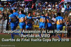 Deportivo Ascension vs Las Palmas en VIVO Cuartos de Final Vuelta Copa Perú 2018