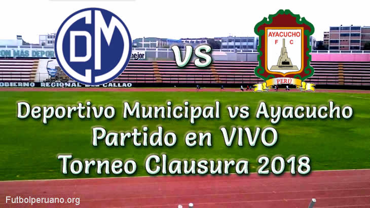 Deportivo Municipal vs Ayacucho en VIVO Torneo Clausura 2018
