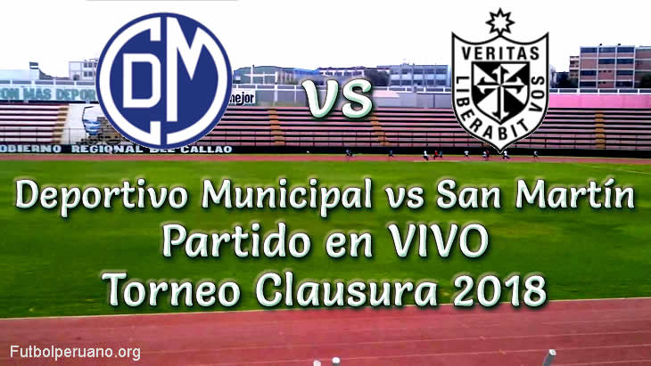 Deportivo Municipal vs San Martín en VIVO Torneo Clausura 2018