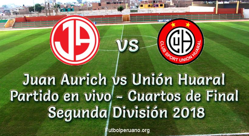 Juan Aurich vs Unión Huaral en vivo y directo Segunda División 2018