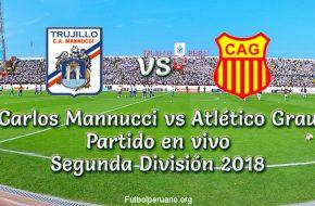 Mannucci vs Atlético Grau en VIVO Segunda División 2018