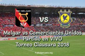 Melgar vs Comerciantes Unidos en VIVO Torneo Clausura 2018