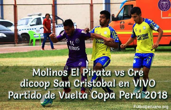 Molinos El Pirata vs Credicoop San Cristobal en VIVO Vuelta Copa Perú 2018
