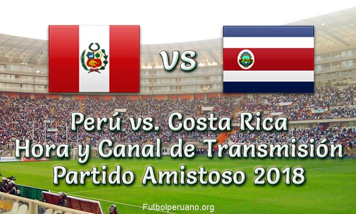 Perú vs Costa Rica en vivo por Latina y Movistar Deportes Amistoso 2018