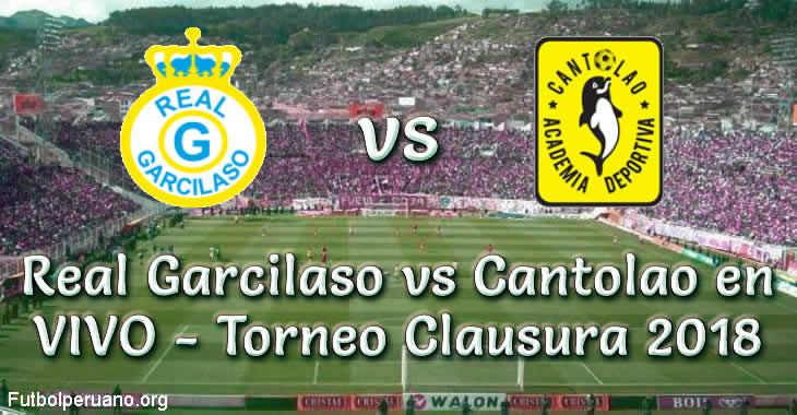 Real Garcilaso vs Cantolao en VIVO Torneo Clausura 2018