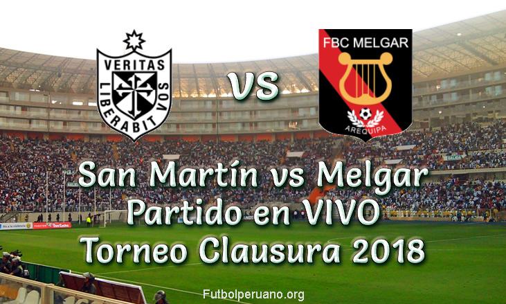 San Martín vs Melgar en vivo y directo torneo clausura 2018