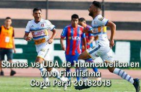 Santos vs UDA de Huancavelica en vivo Finalísima Copa Perú 2018