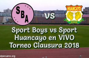 Sport Boys vs Sport Huancayo en VIVO Torneo Clausura 2018