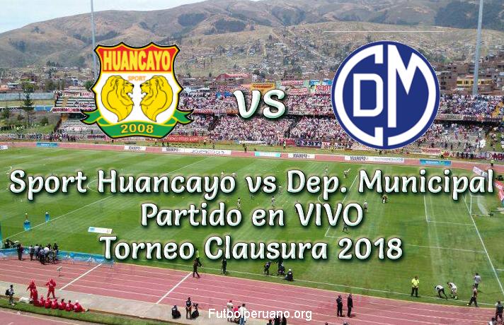 Sport Huancayo vs Deportivo Municipal en vivo torneo clausura 2018